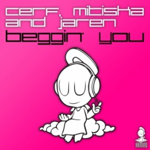 Cerf, Mitiska And Jaren - Beggin' You