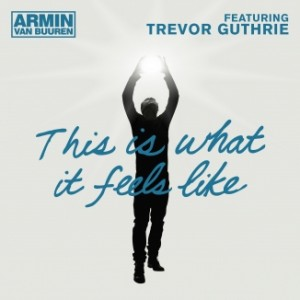 armin-van-buuren-feat-trevor-guthrie-this-is-what-it-feels-like