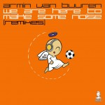 armin-van-buuren-we-are-here-to-make-some-noise-remixes